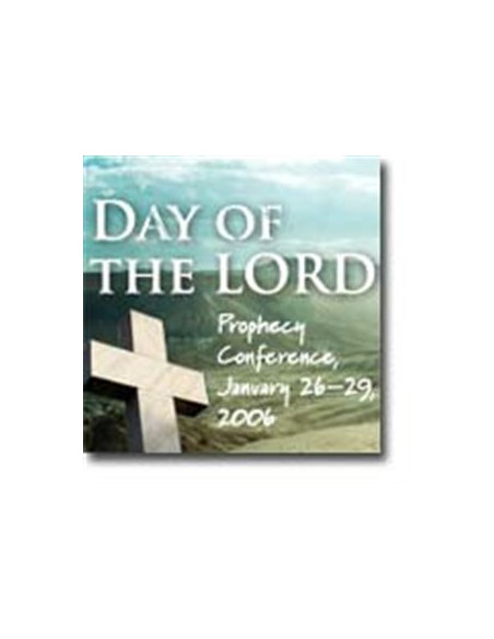 Day Of The Lord Prophecy Conference January 26-29, 2006 - CDSET0007