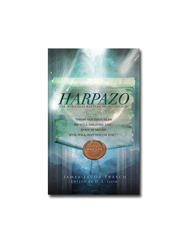 Harpazo: The Intra Seal Rapture of...