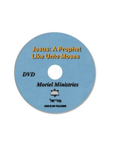Jesus: A Prophet Like Unto Moses -...