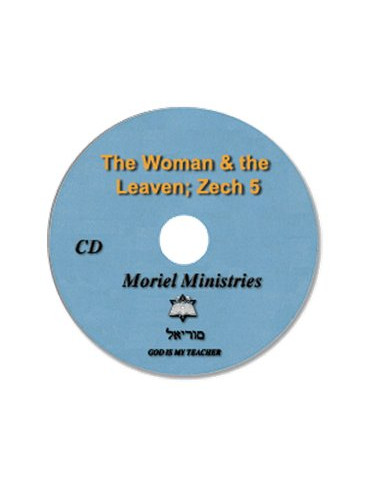 Woman & the Leaven: Zechariah 5, The