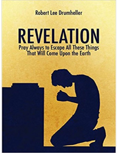 Revelation Pray Always to Escape All...