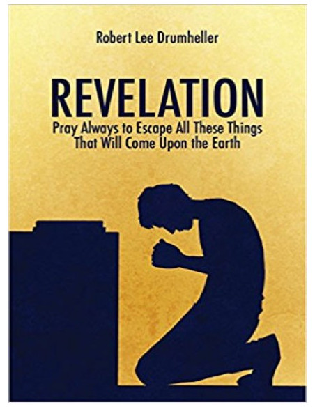 Revelation Pray Always to Escape All These Things That Will Come Upon the Earth